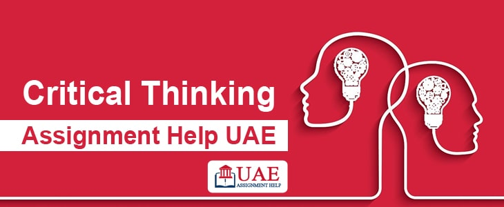 Critical Thinking Assignment Help UAE