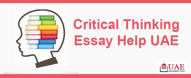 Critical Thinking Essay Help UAE