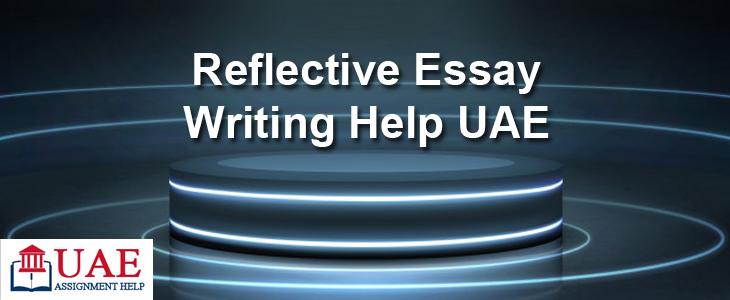 Reflective Essay Writing Help UAE