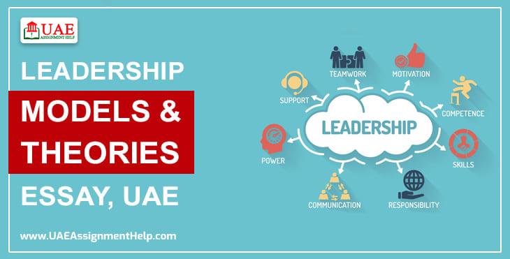 Leadership Models & Theories Essay, UAE