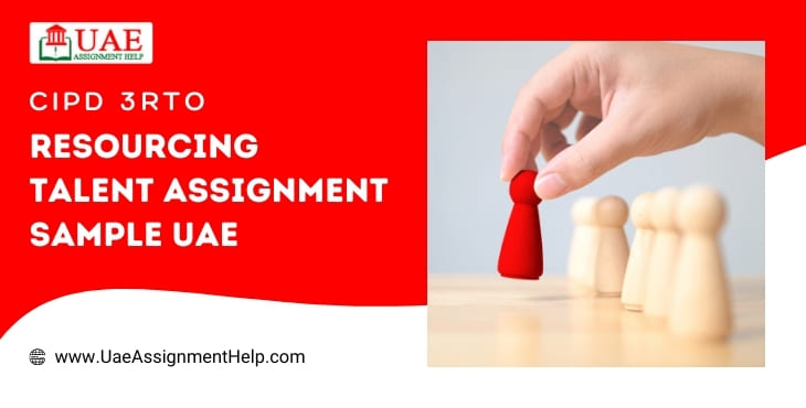 CIPD 3rto Resourcing Talent Assignment Example UAE
