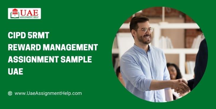 CIPD 5RMT Reward Management Assignment Example UAE