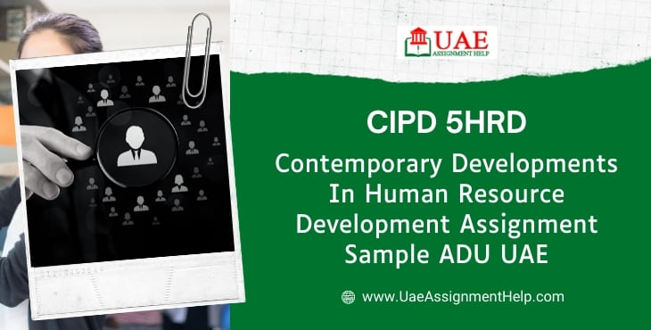 CIPD 5HRD Contemporary Developments in Human Resource Development Assignment Example UAE