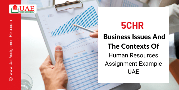 5CHR Business Issues and the Contexts of Human Resources Assignment Sample UAE
