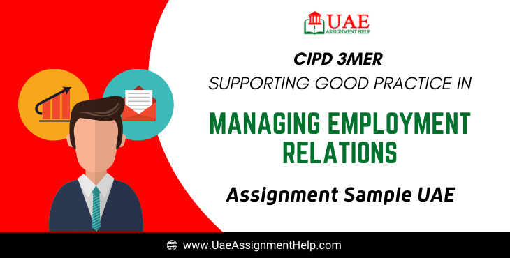 CIPD 3mer Supporting Good Practice in Managing Employment Relations Assignment Example UAE
