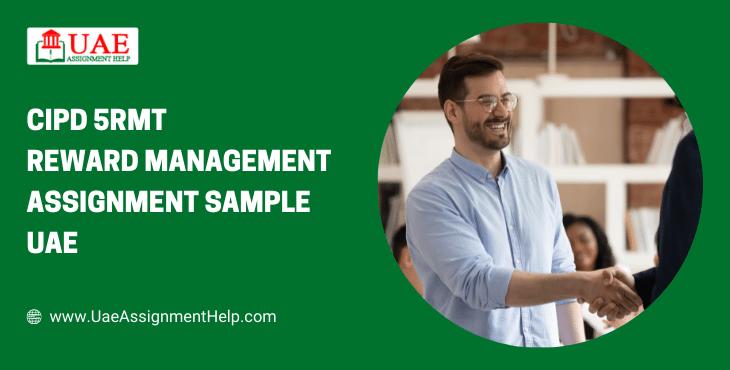 CIPD 5RMT Reward Management Assignment Sample UAE