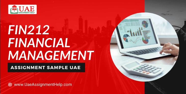 FIN212 Financial Management Assignment Example UAE