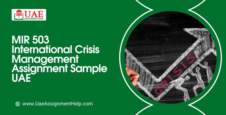 MIR 503 International Crisis Management Assignment Answers- Abu Dhabi University
