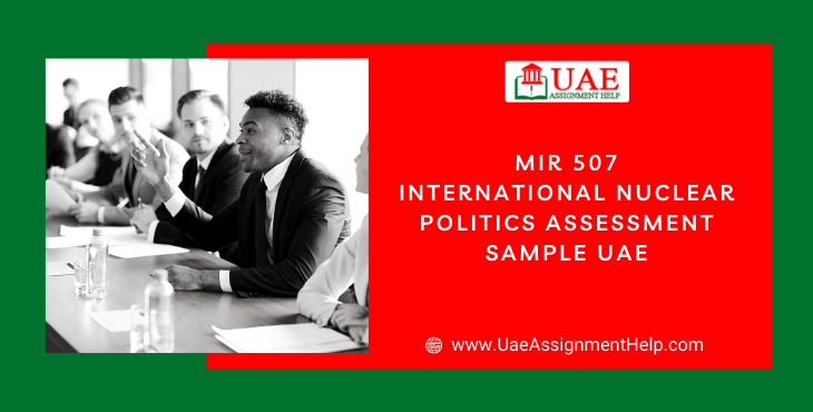 MIR 507 International Nuclear Politics Assignment Solution- Abu Dhabi University