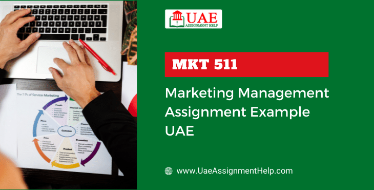 MKT 511 Marketing Management Assignment Sample UAE